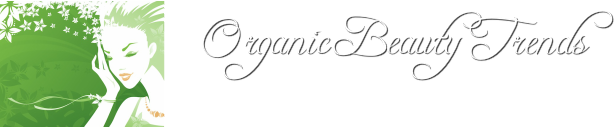 Organic Beauty Trends -  Bring your Beauty & Health back to nature